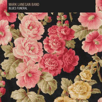 Mark Lanegan - Blues Funeral