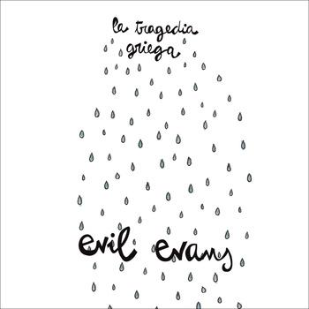 Evil Evans - La Tragedia Griega