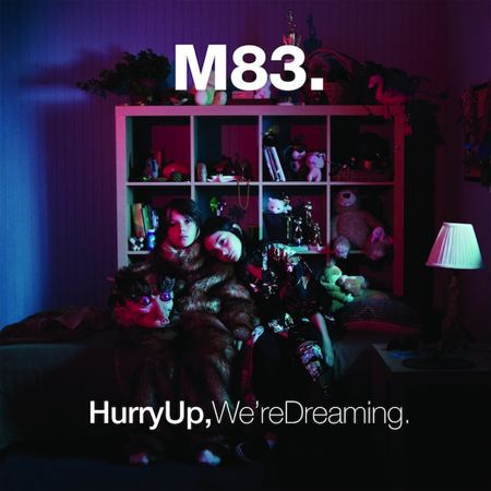 M83 – Hurry Up, We're Dreaming