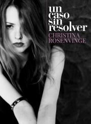 Christina Rosenvinge - Un Caso Sin Resolver