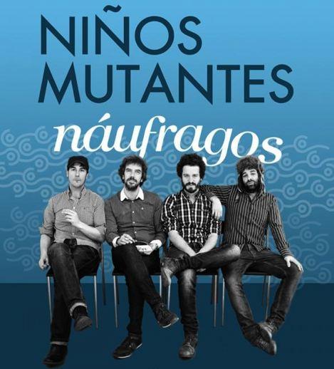 Conciertos Niños Mutantes - 2012 - Náufragos