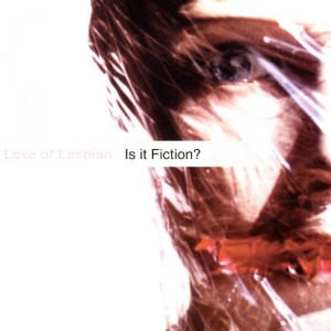 Love Of Lesbian - Is it fiction?