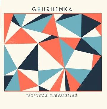 Técnicas Subersivas - Grushenka
