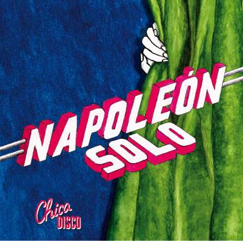 Napoleón Solo - Chica Disco