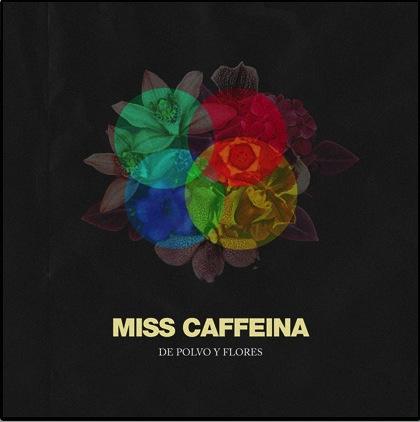 Miss Caffeina - De Polvo y Flores