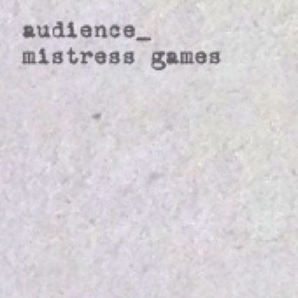 Audience - Mistress Games