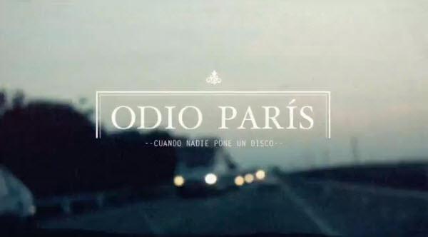 Odio París -Cuando nadie pone un disco