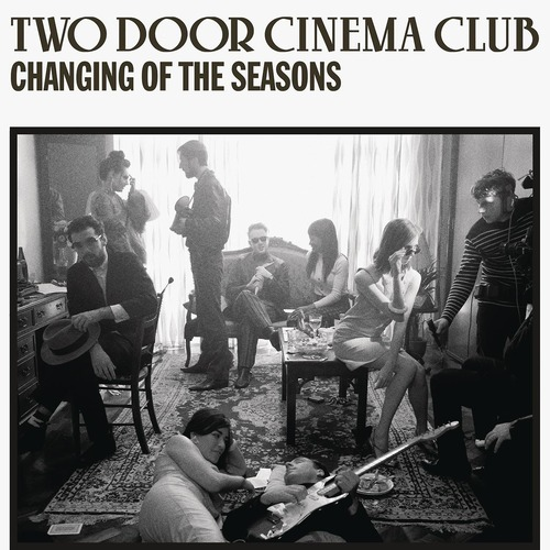 Two Door Cinema Club - Changing Of The Seasons