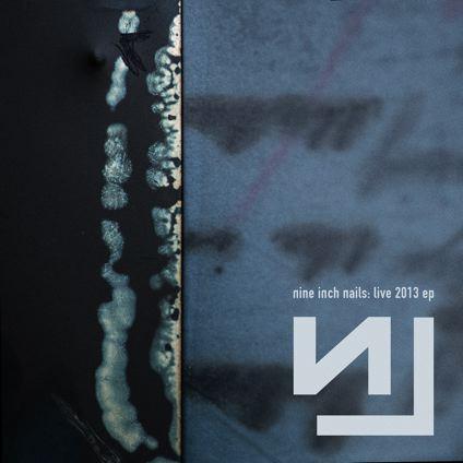 Nine Inch Nails - Live 2013 EP