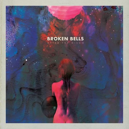Broken Bells - Afther the Disco