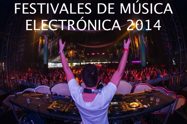 Festivales Música Electrónica 2014