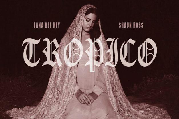 Tropico - Lana del Rey