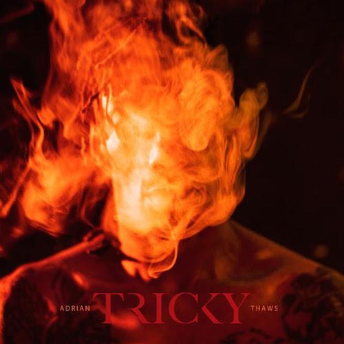 Adrian Thaws - Tricky