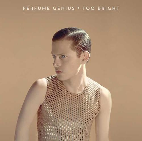 Too Bright - Perfume Genius