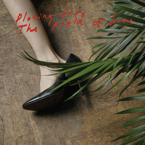 Plowing Into The Field of Love - Iceage