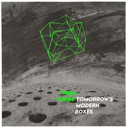 Tomorrow's Modern Boxes - Thome Yorke