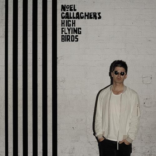 Chasing Yesterday - Noel Gallagher's High Flying Birds