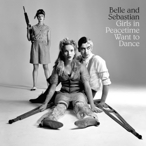 Girls in Peacetime Want to Dance - Belle and Sebastian