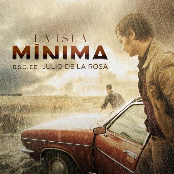 Banda Sonora 'La Isla Mínima' - Julio de La Rosa