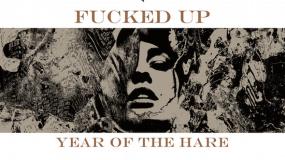 Fucked Up anuncian 'Year of the Hare', que contará con una canción de 21 minutos