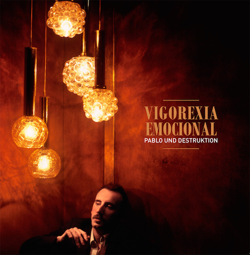 Vigorexia Emocional - Pablo und Destruktion