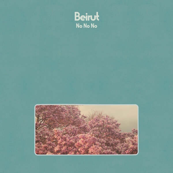 Beirut - No No No - Portada