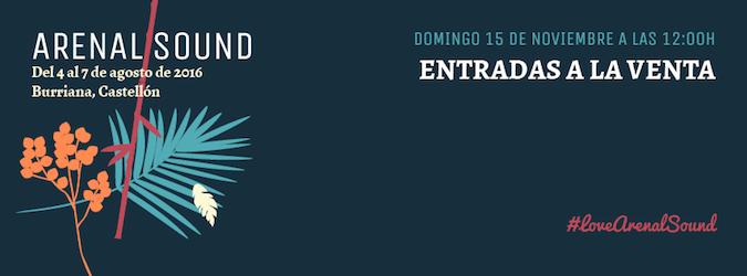 Arenal Sound 2016 - Entradas a la venta