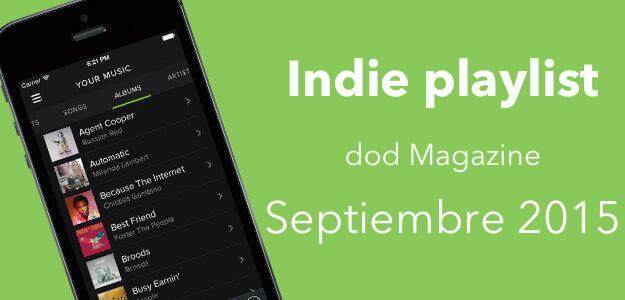 Indie Playlist Septiembre 2015 - dod Magazine