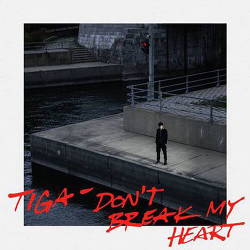 Tiga - Don't break my heart