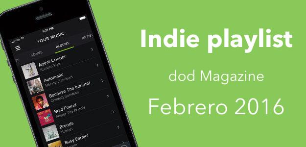 Indie Playlist Febrero 2016 - Las mejores canciones