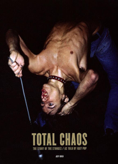 Libro Total Chaos - Iggy Pop + The Stooges