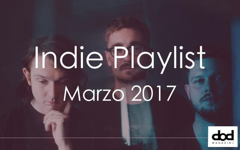 Indie Playlist - Marzo 2017