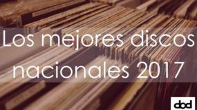 Los mejores discos nacionales de 2017