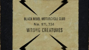 Black Rebel Motorcycle Club – Wrong Creatures [Crítica]