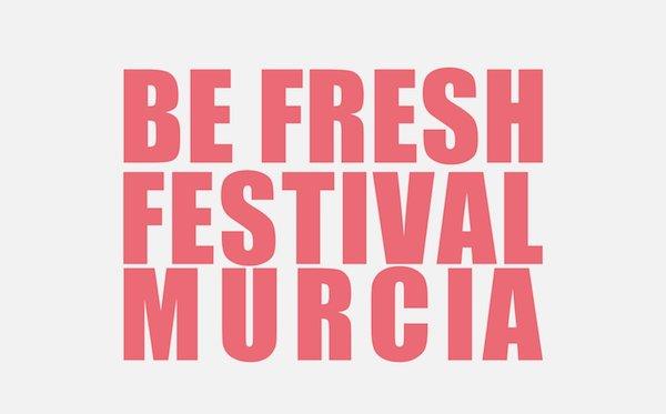 Be Fresh Festival Murcia 2018