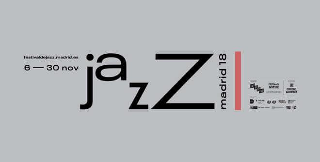 JAZZMADRID 2018 - Festival Internacional de Jazz de Madrid