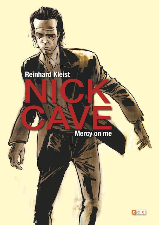 Nick Cave: Mercy On Me(Reinhard Kleist)