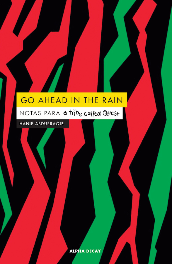 Libro 'Go ahead in the rain - Notas para A Tribe Called Quest' (Alpha Decay)