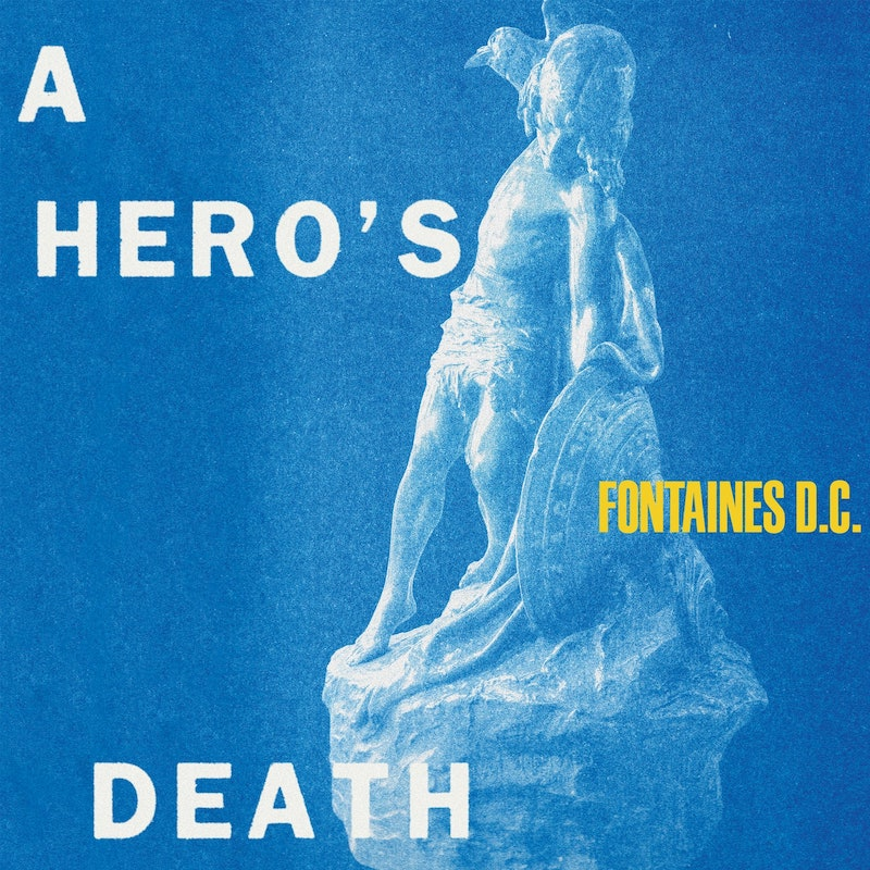A Hero's Death - Fontaines D.C.