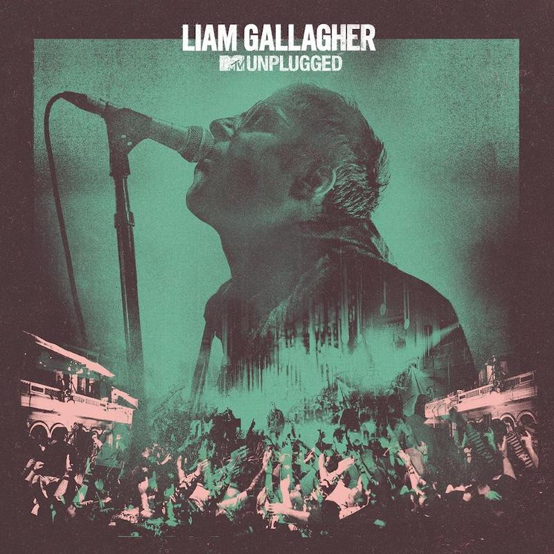 Liam Gallagher: MTV Unplugged Live at Hull City Hall