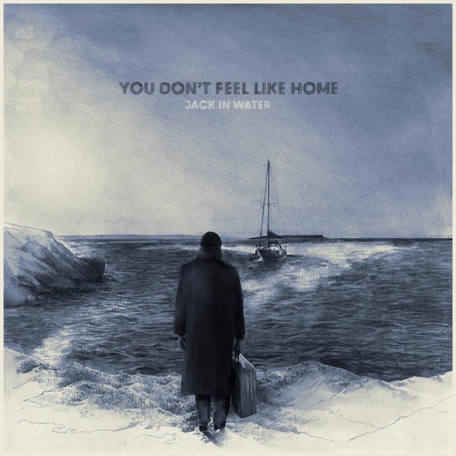 Crítica: Jack In Water - You Don't Feel Like Home (2021)