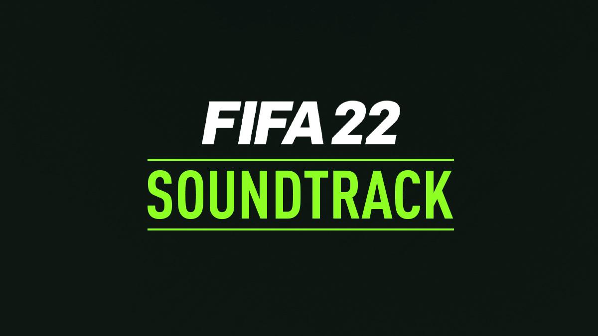 Banda Sonora de FIFA 2022 - Canciones